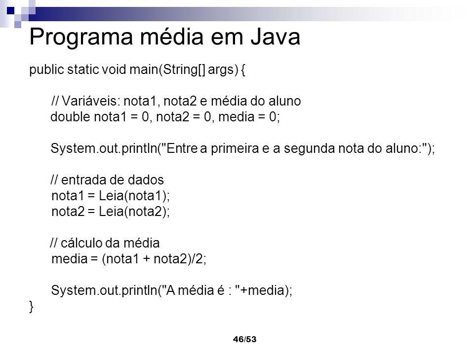 Programa média em Java public static void main(String[] args) {
